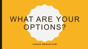 What are your options?